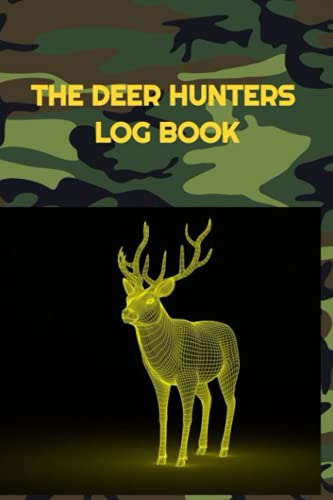 The Perfect Father's Day Gift for the Hunter in Your Life: a Log Book to Record Deer Hunting Season Experiences, Journal includes Weather, Terrain, Flora, Gear, and Ammunition areas