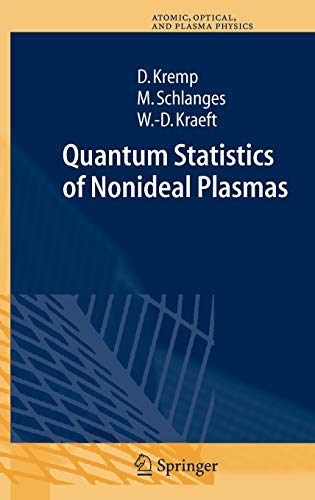 Quantum Statistics of Nonideal Plasmas (Springer Series on Atomic, Optical, and Plasma Physics, 25)