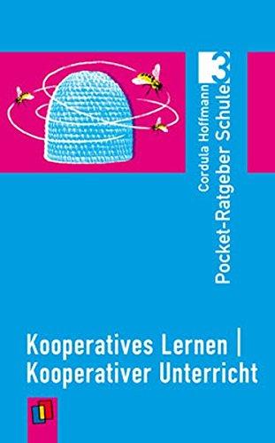 Pocket-Ratgeber Schule: Kooperatives Lernen - kooperativer Unterricht