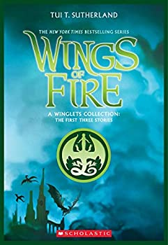 Wings of Fire: A Winglets Collection The First Three Stories 1338126199 Book Cover