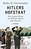 Hitlers Hofstaat - Der innere Kreis im Dritten Reich und danach