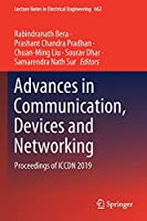Advances in Communication, Devices and Networking: Proceedings of ICCDN 2019 (Lecture Notes in Electrical Engineering, 662)