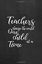 Teachers Change The World One Child At A Time: All Purpose 6x9 Blank Lined Notebook Journal Way Better Than A Card Trendy Unique Gift Black Texture Teacher
