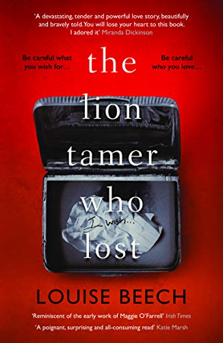 The Lion Tamer Who Lost by [Louise Beech]