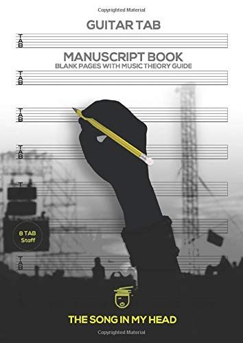 The Song In My Head Guitar TAB Manuscript Book: Blank Sheet Eight 6-line Guitar TAB Staff With Music Theory Guide: Produced By Professional Musicians, ... Composer Tips, Music Instruction, Music Gift