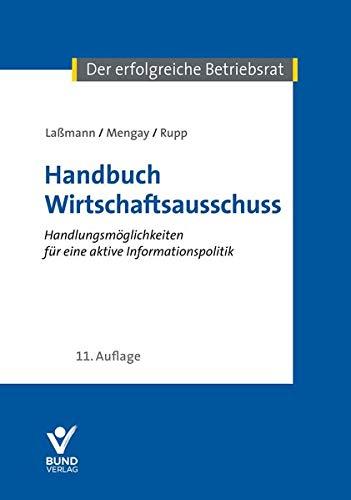 Handbuch Wirtschaftsausschuss: Handlungsmöglichkeiten für eine aktive Informationspolitik (Der erfolgreiche Betriebsrat)
