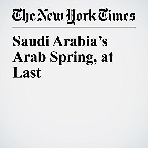 Saudi Arabia's Arab Spring, at Last copertina