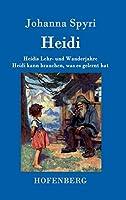 Heidis Lehr- und Wanderjahre / Heidi kann brauchen, was es gelernt hat: Beide Baende in einem Buch