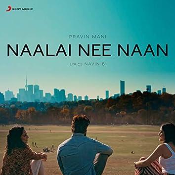 Naalai Nee Naan