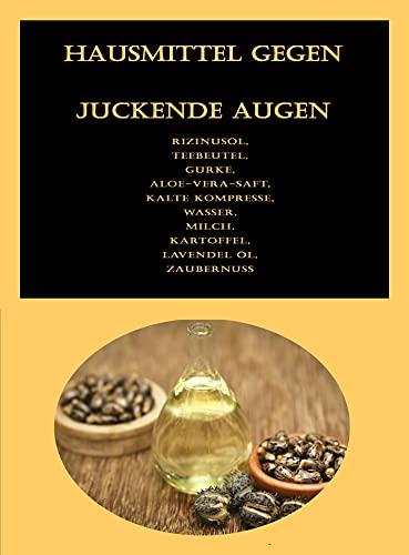 Hausmittel gegen juckende Augen: Rizinusöl, Teebeutel, Gurke, Aloe-Vera-Saft, Kalte Kompresse, Wasser, Milch, Kartoffel, Lavendel Öl, Zaubernuss
