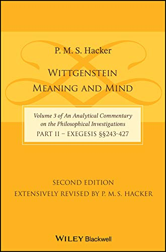 Wittgenstein: Meaning and Mind (Volume 3 of an Analytical Commentary on the Philosophical Investigations), Part 2: Exegesis, Section 243-427