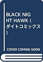 BLACK NIGHT HAWK (ダイトコミックス)