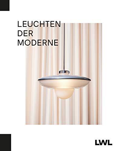 Leuchten der Moderne. Lamps of the Modern Era: Glasproduktion im Licht des Bauhauses. Glass Production in the Light of the Bauhaus