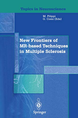 New Frontiers of MR-based Techniques in Multiple Sclerosis (Topics in Neuroscience) (English Edition)