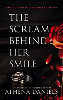 The Scream Behind Her Smile: A Romantic Thriller by [Athena Daniels]