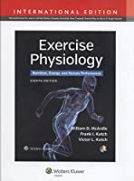 Exercise Physiology: Nutrition, Energy, and Human Performance, International Edition