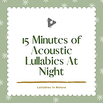 15 Minutes of Acoustic Lullabies At Night