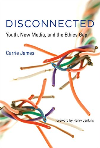 Disconnected: Youth, New Media, and the Ethics Gap (The John D. and Catherine T. MacArthur Foundation Series on Digital
