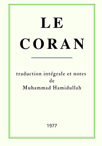 Le Coran: traduction intégrale et notes de Muhammad Hamidullah - 1977
