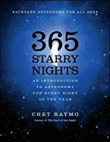 365 Starry Nights : An Introduction to Astronomy for Every Night of the Year by Chet Raymo(1990-01-30)