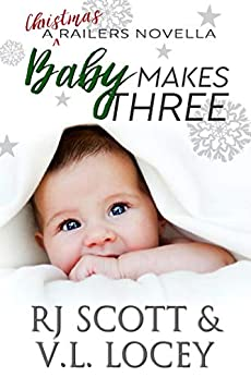 Baby Makes Three (Harrisburg Railers Series Book 10) by [RJ Scott, V.L. Locey]
