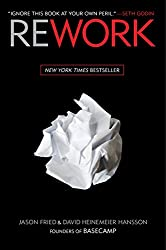 Rework book, by Jason Fried & David Heinemeier Hansson