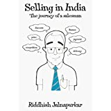 Selling in India: The Journey of a Salesman (English Edition)