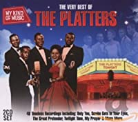 MY KIND OF MUSIC - THE BEST OF THE PLATTERS