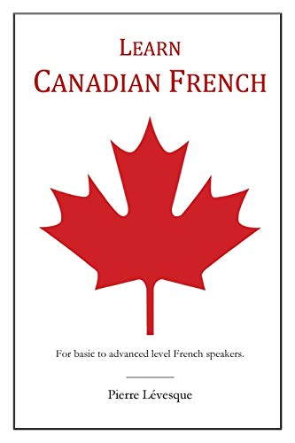 Compare Textbook Prices for Learn Canadian French  ISBN 9781320511742 by Lévesque, Pierre