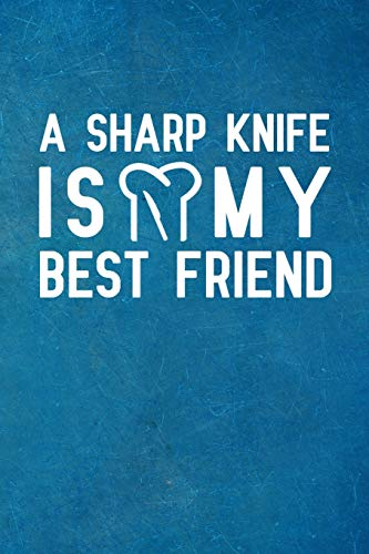 A Sharp Knife Is My Best Friend: Notebook to Write in for Father's Day, fathers day gifts for chef, chef journal, chef notebook, chef dad gifts, Chef Day Gifts