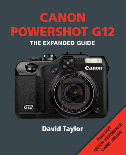 Canon Powershot G12 (The Expanded Guide)