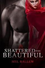 Shattered Into Beautiful (A Surviving Soul Novel) (Volume 1) Paperback