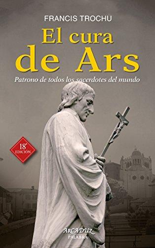 Cura De Ars, El. (Nuevo) patrono de Todo (Arcaduz nº 32)