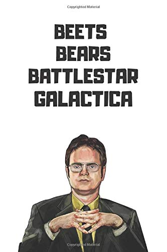 BEETS BEARS BATTLESTAR GALACTICA: The Office TV Series Dwight Schrute Quote Notebook / Journal / Diary / Greetings / Appreciation Gift (6 x 9 - 110 Blank Lined Pages)\