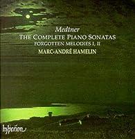 Medtner: Complete Piano Sonatas, Forgotten Melodies / Hamelin
