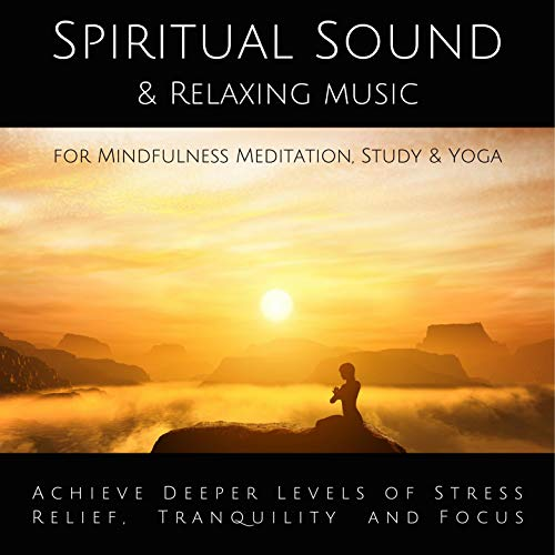 Spiritual Sound & Relaxing Music for Mindfulness Meditation, Study & Yoga cover art