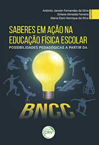 Saberes em ação na educação física escolar: possibilidades pedagógicas a partir da bncc