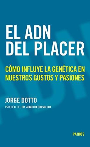 El ADN del placer: Cómo influye la genética en nuestros gustos y pasiones (Fuera de colección) (S