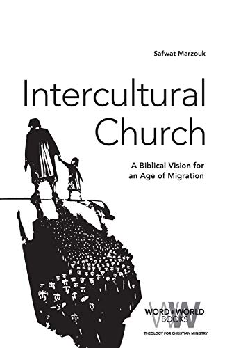 Intercultural Church: A Biblical Vision for an Age of Migration (Word & World)