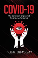 Covid-19: The Genetically Engineered Pandemic