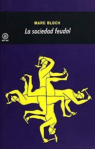 La sociedad feudal: 115 par Marc Bloch