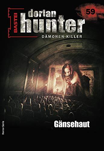 Dorian Hunter 59 - Horror-Serie: Gänsehaut (Dorian Hunter - Horror-Serie)