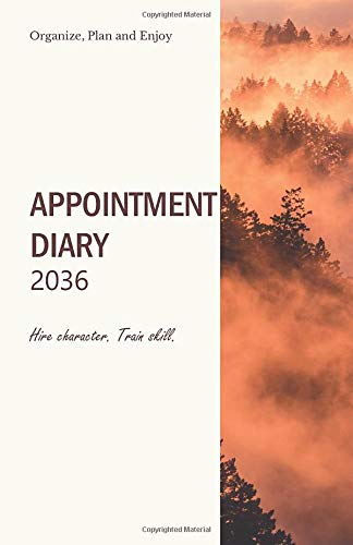 Appointment Diary 2036; Hire character. Train skill.: Personal Organizer, Pocket Diary, A5 Perfect Pocket size Planner 2036 with motivational quote ... Ideas, Concepts; with 4-WEEK-OVERVIEW on 2