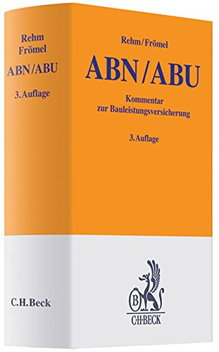 Bauleistungsversicherung: ABN- und ABU-Kommentar