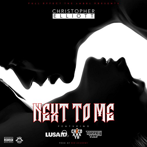 Next to Me (feat. Lusaid, Chico Aka YB & Torrey Tee) [Explicit]