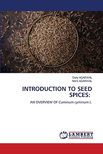 INTRODUCTION TO SEED SPICES:: AN OVERVIEW OF Cuminum cyminum L.