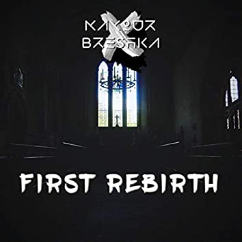 First Rebirth