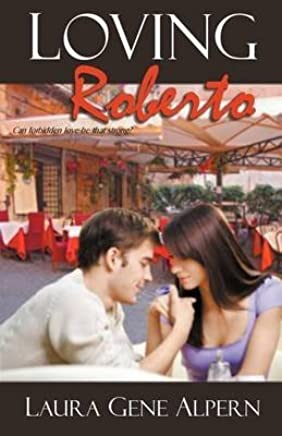 [(Loving Roberto)] [By (author) Laura Gene Alpern] published on (October, 2012)