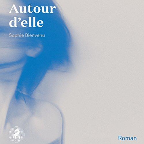 Autour d'elle [Around Her] audiobook cover art