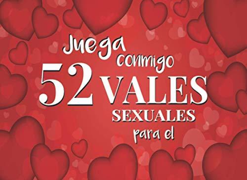 52 Vales Sexuales Para El Juega Conmigo: Talonario de Vales de Sexo Para tu Novio, Marido | San Valentin Regalo Romantico Para Hombre | Cumpleaños, ... Para Adolescentes | Cheques de Sexo Calient